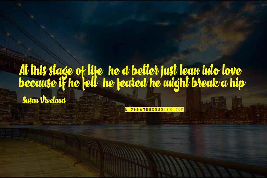 Life Stage Quotes By Susan Vreeland: At this stage of life, he'd better just