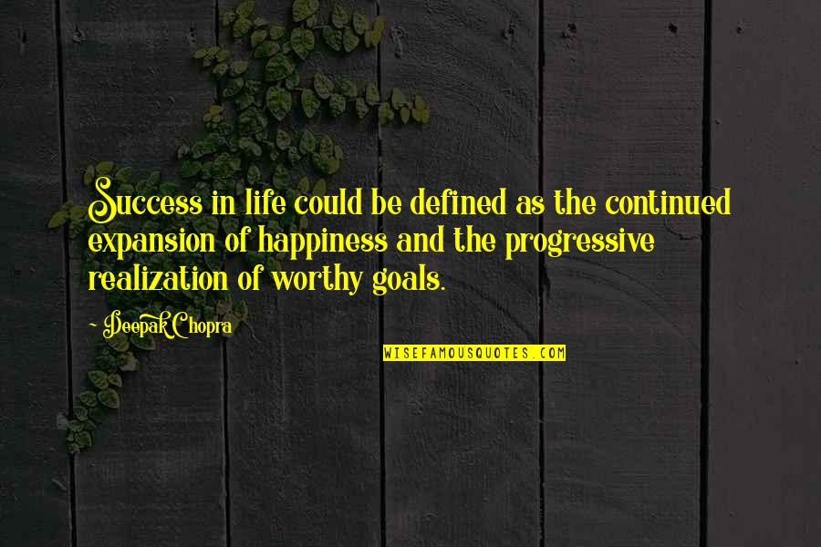 Life Success Quotes By Deepak Chopra: Success in life could be defined as the
