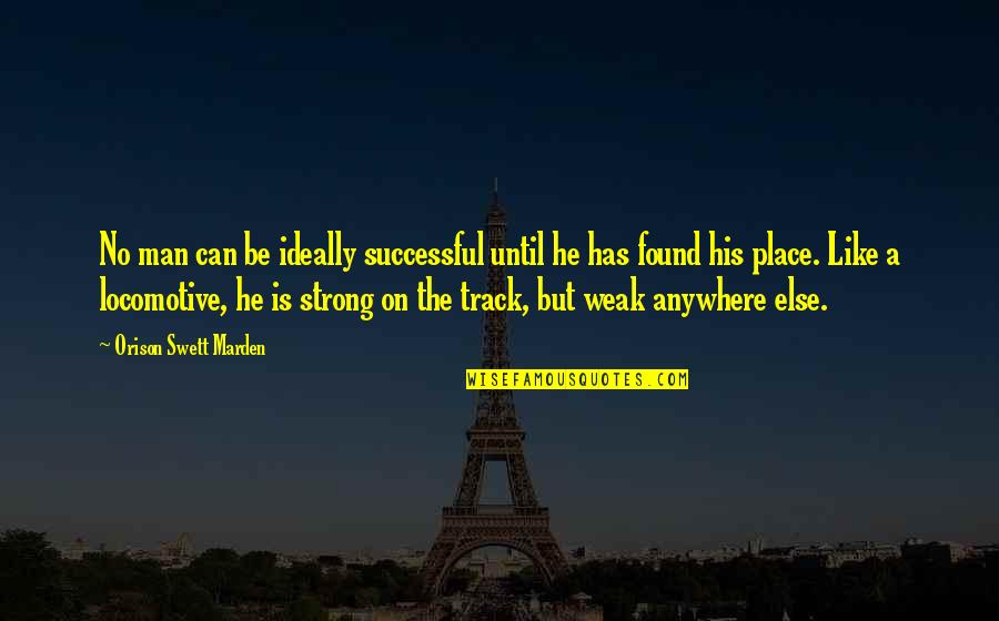Life Success Quotes By Orison Swett Marden: No man can be ideally successful until he