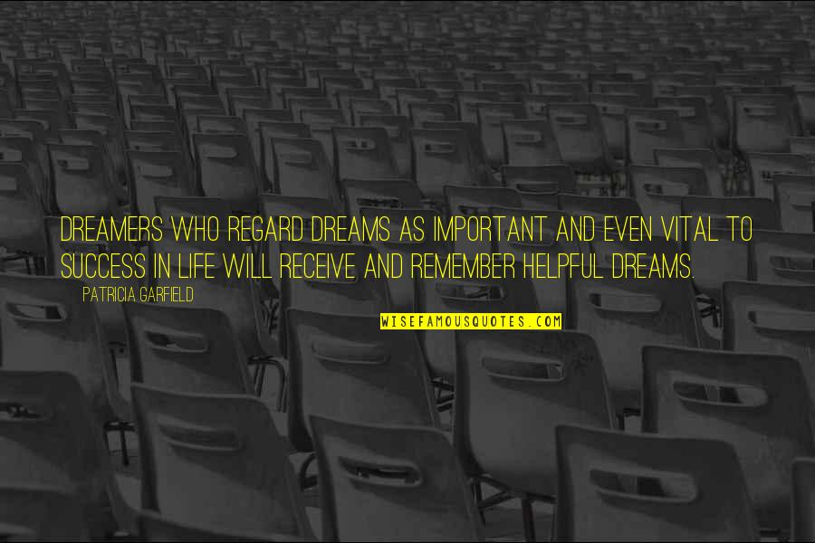 Life Success Quotes By Patricia Garfield: Dreamers who regard dreams as important and even