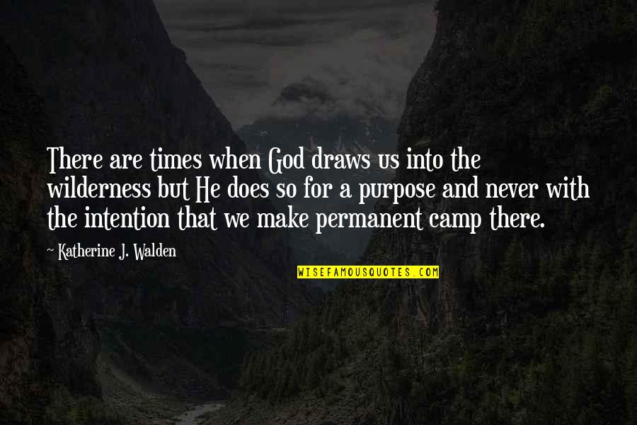 Life Tagalog 2012 Quotes By Katherine J. Walden: There are times when God draws us into