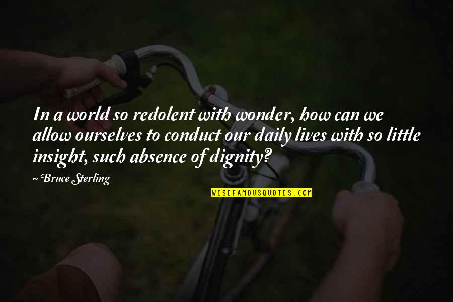 Life The Universe And Everything Quotes By Bruce Sterling: In a world so redolent with wonder, how