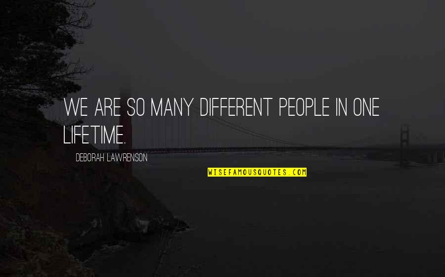 Life The Universe And Everything Quotes By Deborah Lawrenson: We are so many different people in one