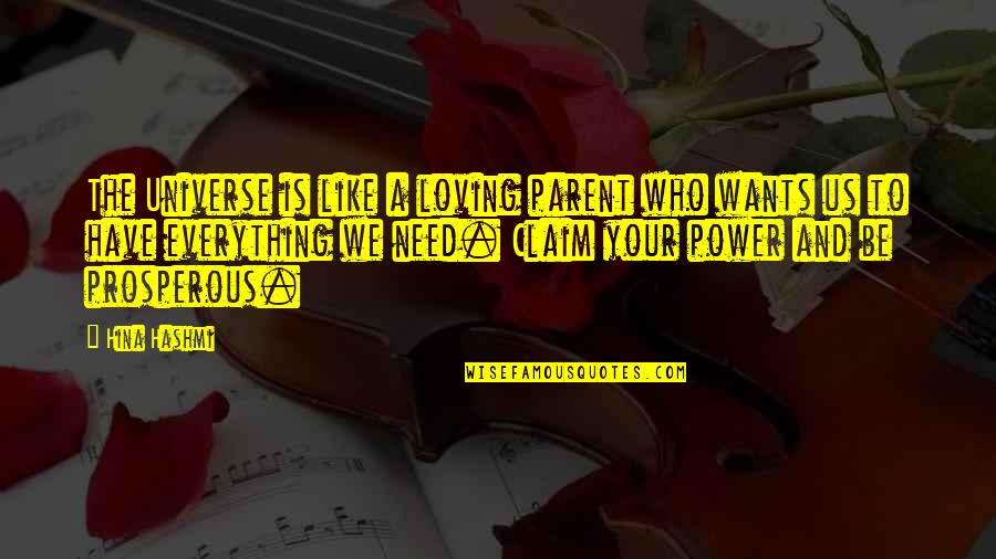 Life The Universe And Everything Quotes By Hina Hashmi: The Universe is like a loving parent who