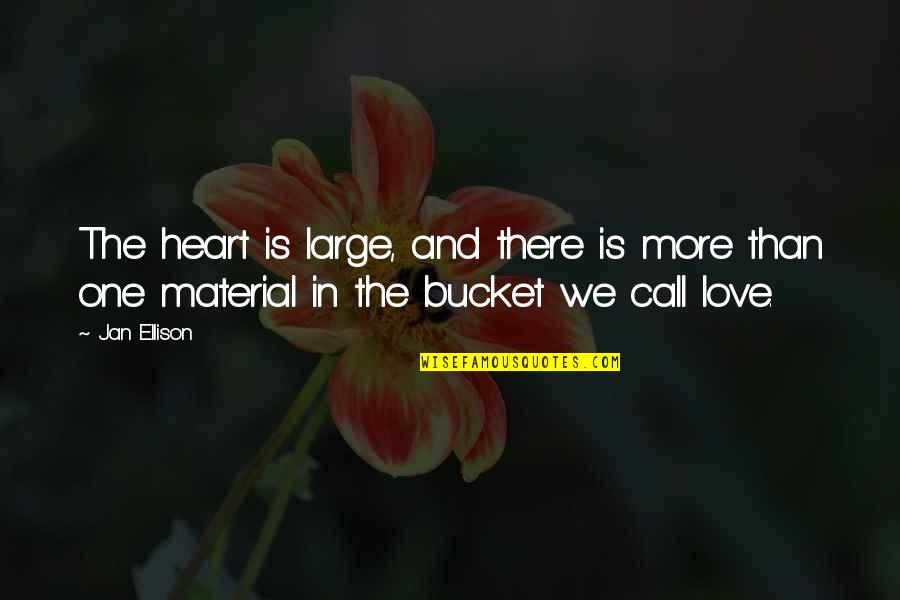 Life Turned Around Quotes By Jan Ellison: The heart is large, and there is more