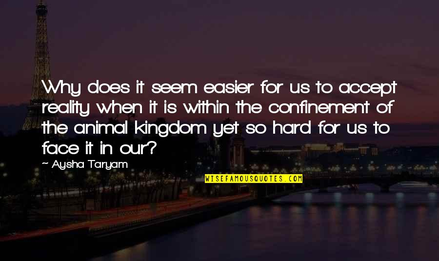 Life When It's Hard Quotes By Aysha Taryam: Why does it seem easier for us to