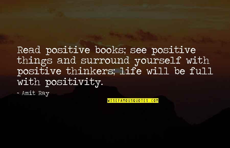 Life With Attitude Quotes By Amit Ray: Read positive books; see positive things and surround
