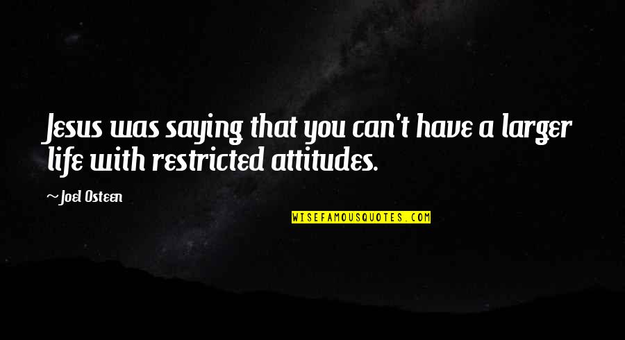 Life With Attitude Quotes By Joel Osteen: Jesus was saying that you can't have a