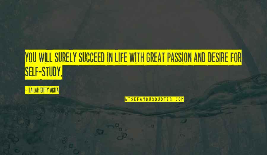Life With Attitude Quotes By Lailah Gifty Akita: You will surely succeed in life with great