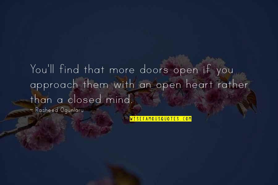 Life With Attitude Quotes By Rasheed Ogunlaru: You'll find that more doors open if you