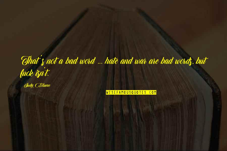 Life With Bad Words Quotes By Judy Blume: That's not a bad word ... hate and