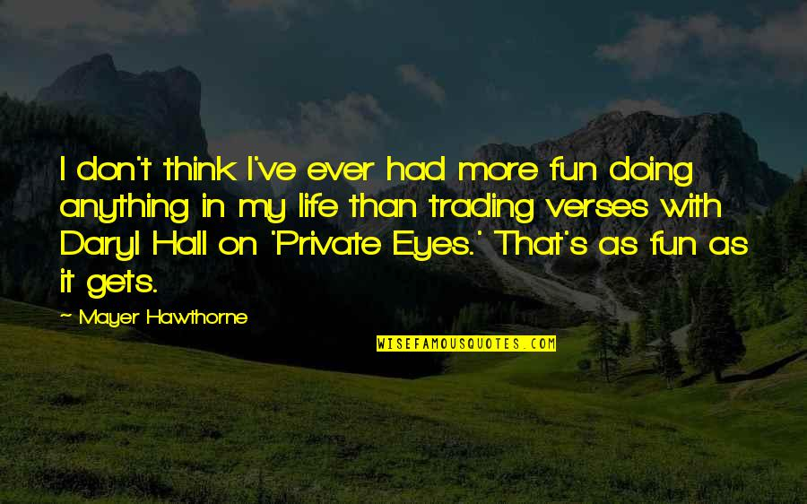 Life With Fun Quotes By Mayer Hawthorne: I don't think I've ever had more fun