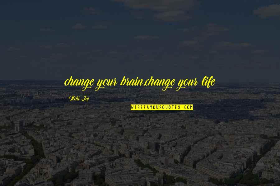 Lifelong Friendships Quotes By Ilchi Lee: change your brain,change your life