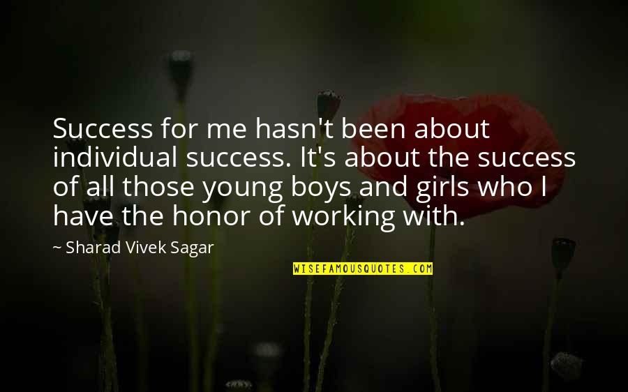 Life's All About Quotes By Sharad Vivek Sagar: Success for me hasn't been about individual success.