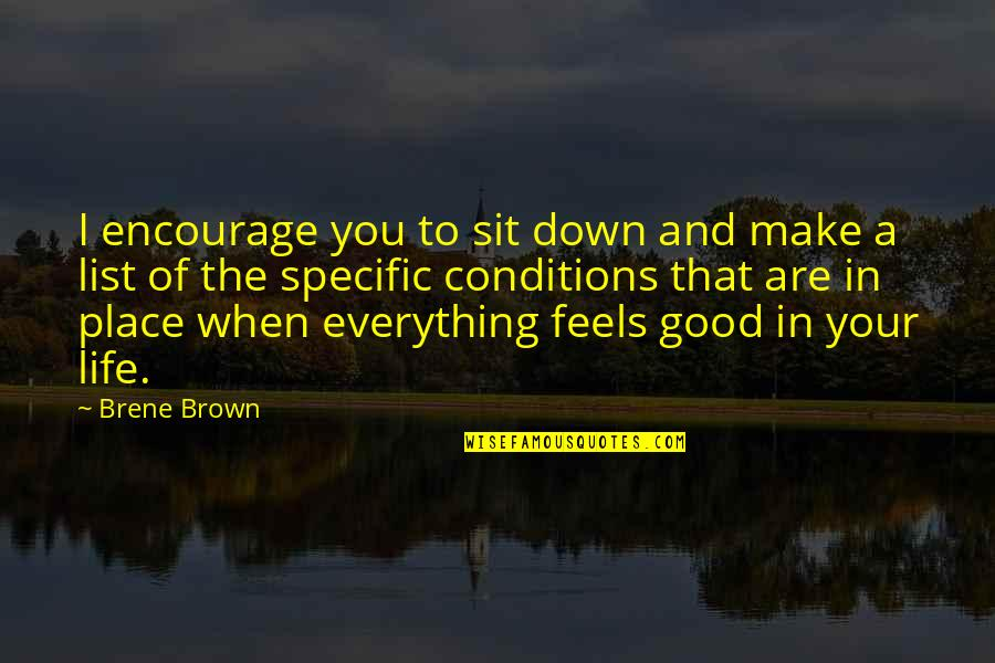 Life's Good When Quotes By Brene Brown: I encourage you to sit down and make