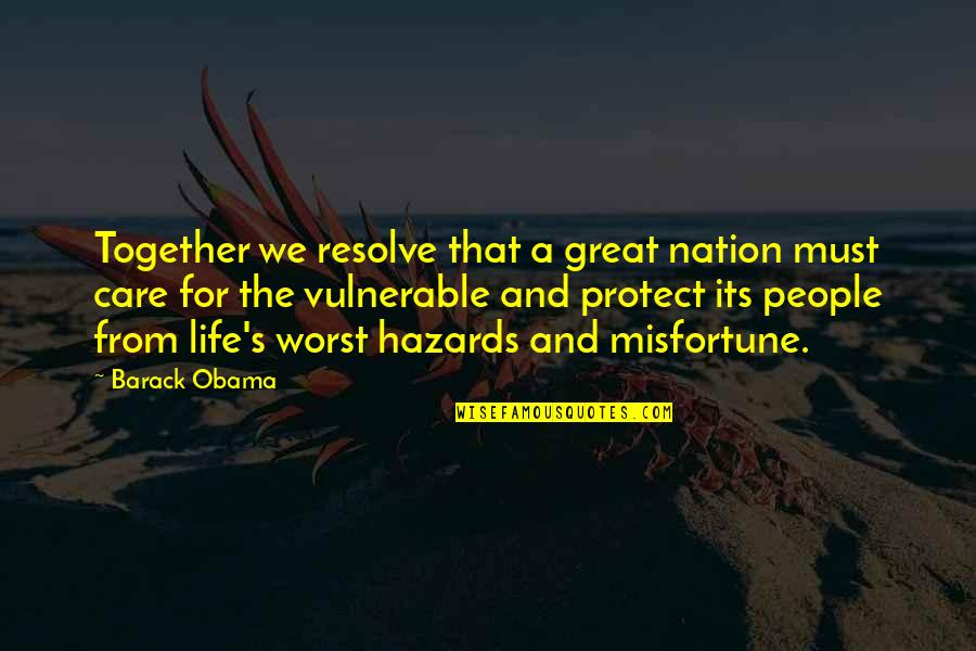 Life's Great Quotes By Barack Obama: Together we resolve that a great nation must
