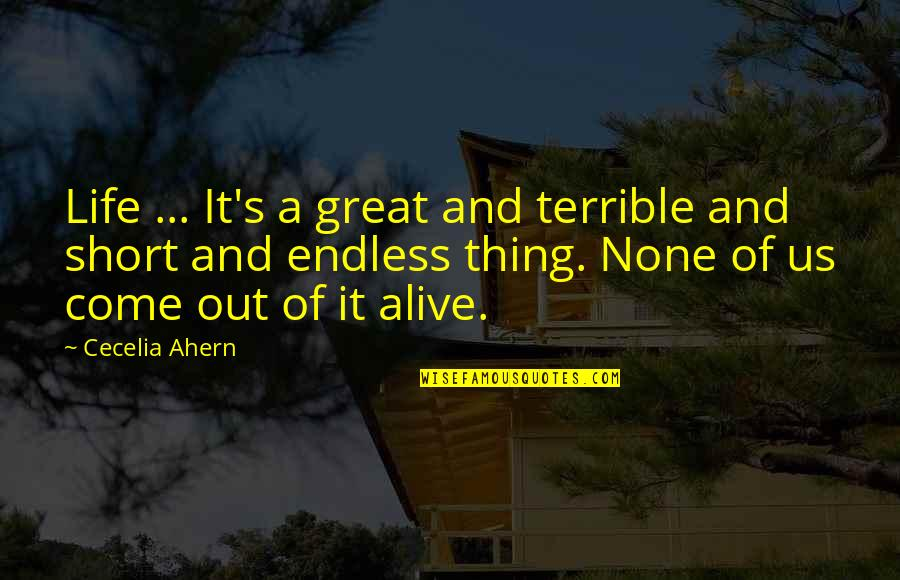 Life's Great Quotes By Cecelia Ahern: Life ... It's a great and terrible and