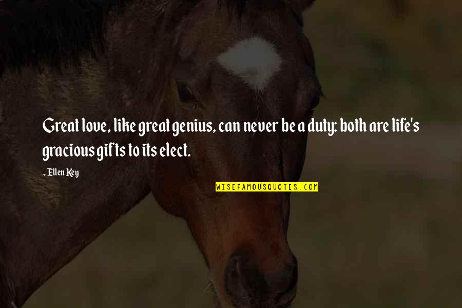 Life's Great Quotes By Ellen Key: Great love, like great genius, can never be