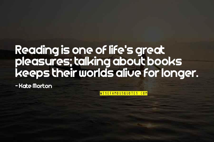 Life's Great Quotes By Kate Morton: Reading is one of life's great pleasures; talking