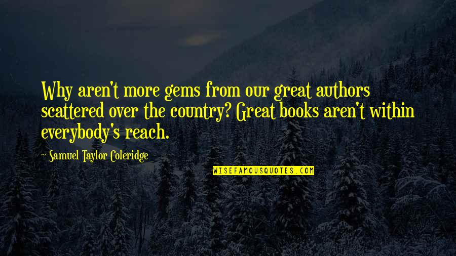 Life's Great Quotes By Samuel Taylor Coleridge: Why aren't more gems from our great authors