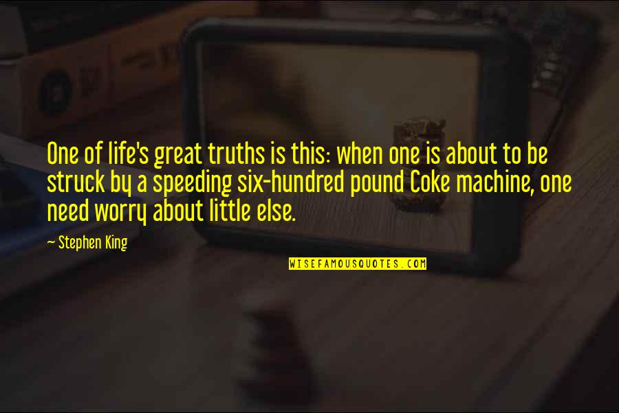 Life's Great Quotes By Stephen King: One of life's great truths is this: when