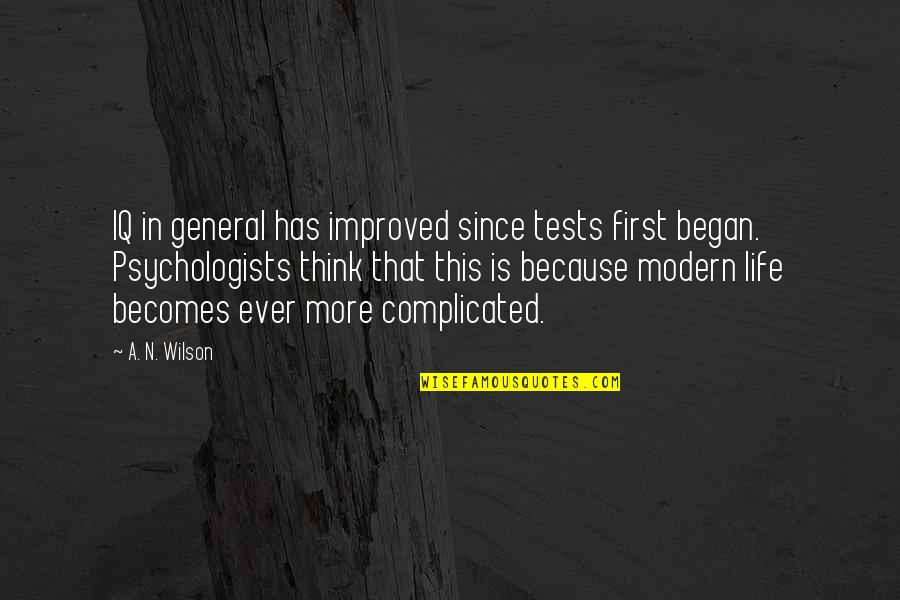 Life's Not Complicated Quotes By A. N. Wilson: IQ in general has improved since tests first
