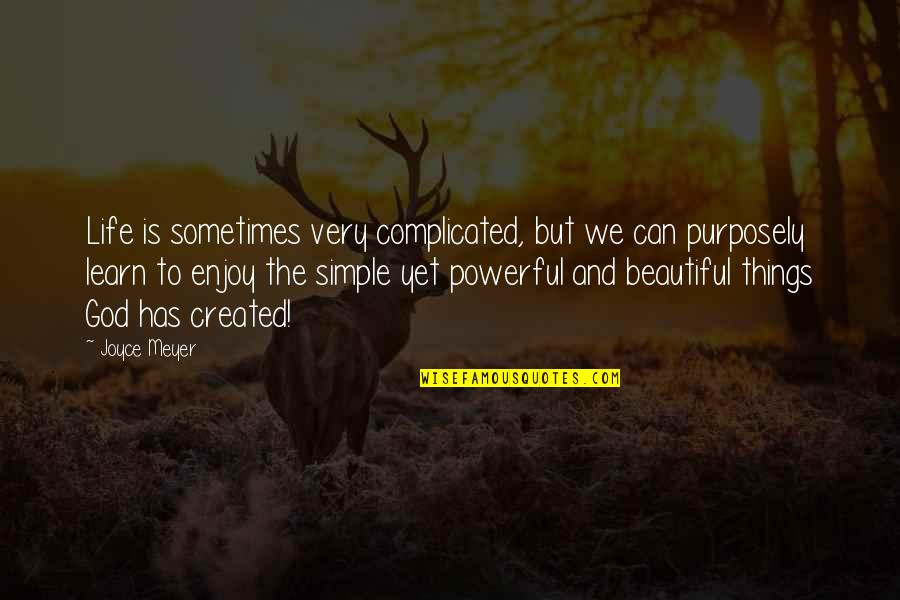 Life's Not Complicated Quotes By Joyce Meyer: Life is sometimes very complicated, but we can