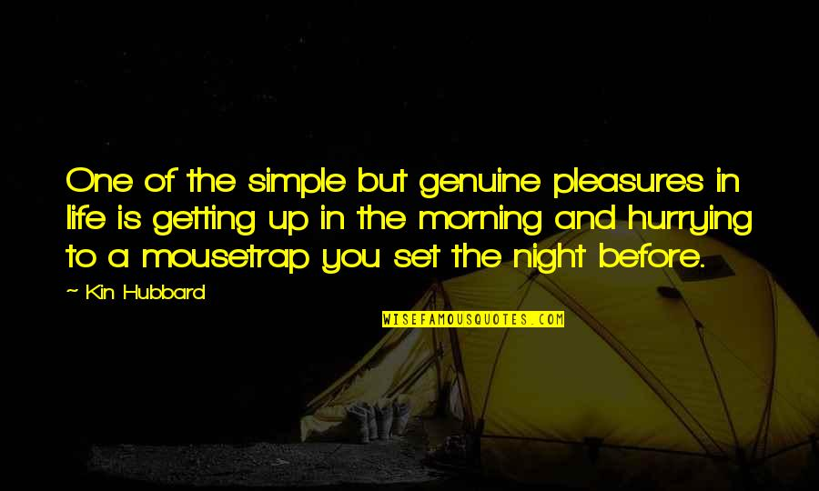 Life's Pleasures Quotes By Kin Hubbard: One of the simple but genuine pleasures in