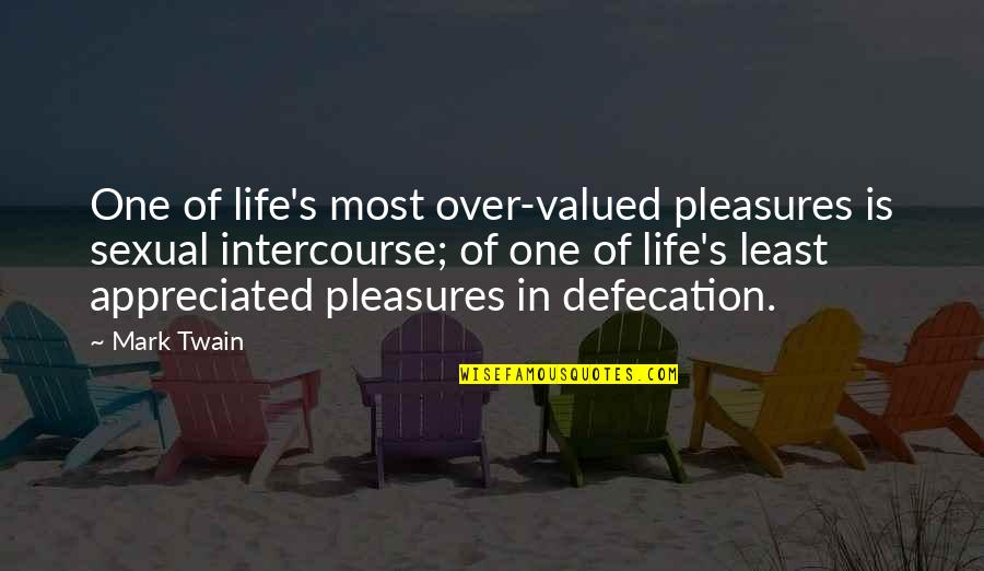 Life's Pleasures Quotes By Mark Twain: One of life's most over-valued pleasures is sexual