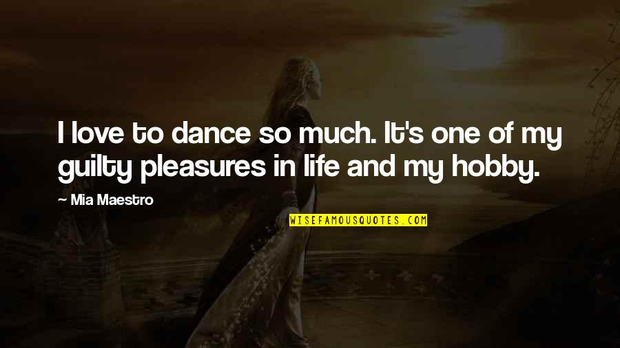 Life's Pleasures Quotes By Mia Maestro: I love to dance so much. It's one