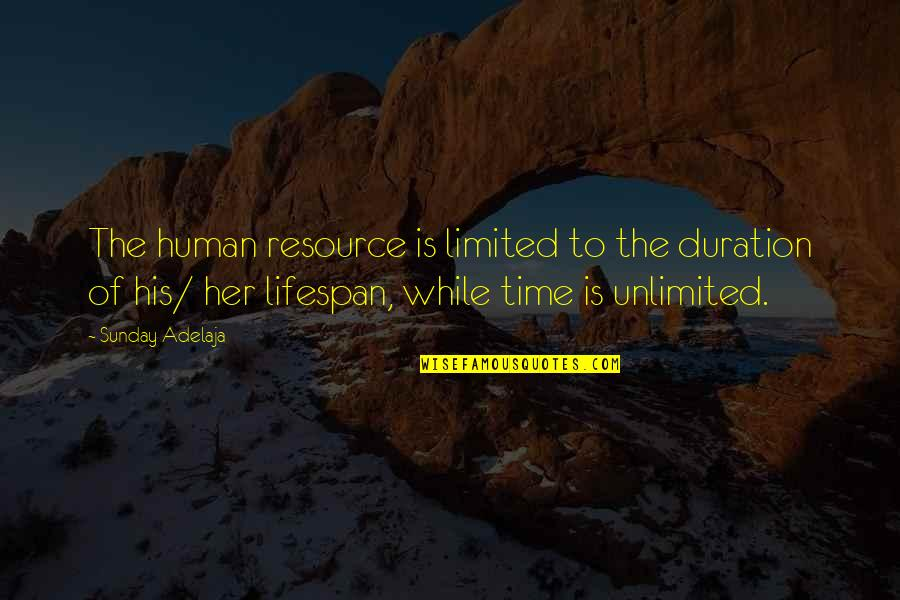 Lifespan Quotes By Sunday Adelaja: The human resource is limited to the duration