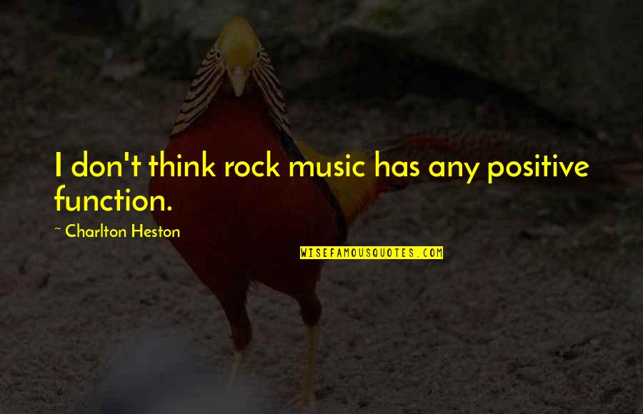 Light Bulb Invention Quotes By Charlton Heston: I don't think rock music has any positive