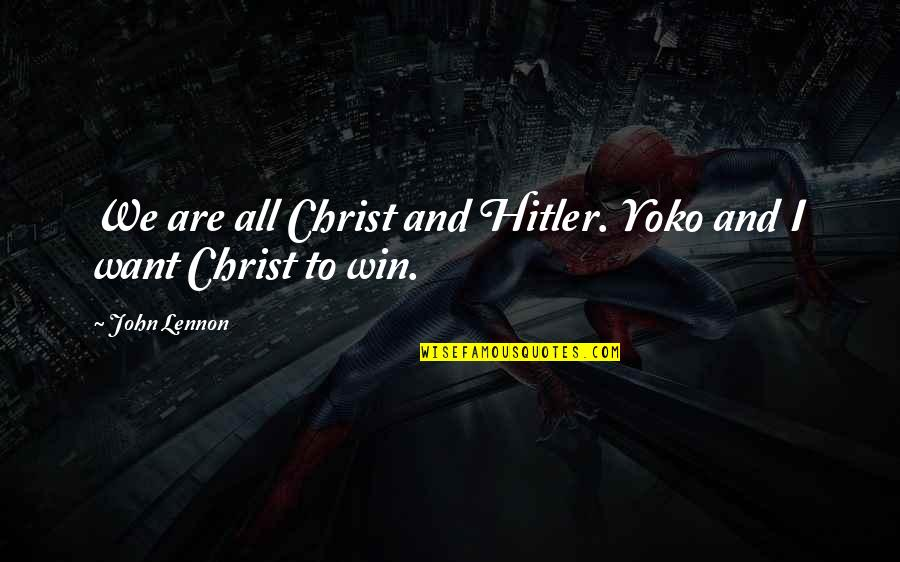 Light Bulb Invention Quotes By John Lennon: We are all Christ and Hitler. Yoko and