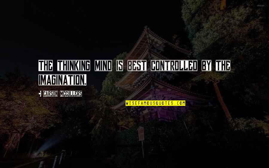 Light Hearted Picture Quotes By Carson McCullers: The thinking mind is best controlled by the