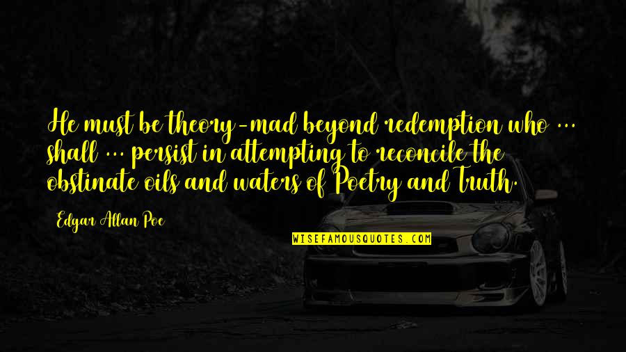 Light Hearted Picture Quotes By Edgar Allan Poe: He must be theory-mad beyond redemption who ...