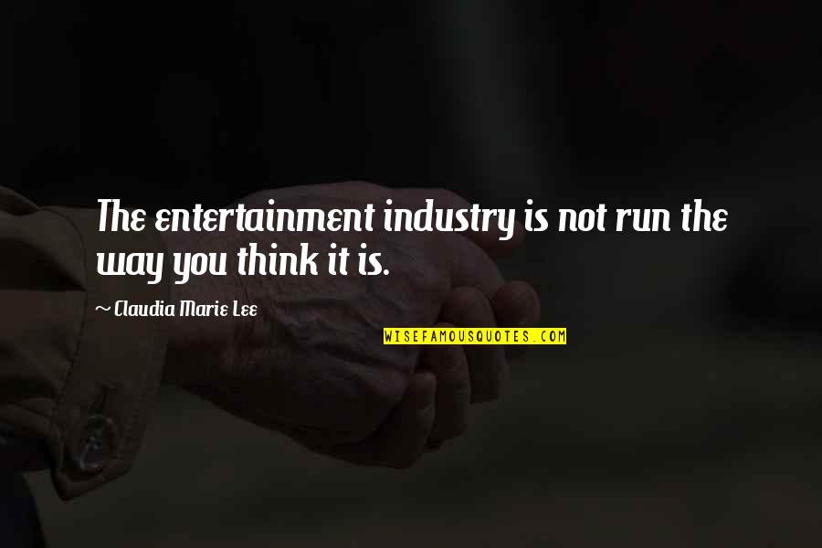 Light Of God Bible Quotes By Claudia Marie Lee: The entertainment industry is not run the way