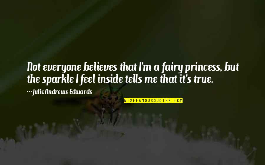 Light Of God Bible Quotes By Julie Andrews Edwards: Not everyone believes that I'm a fairy princess,