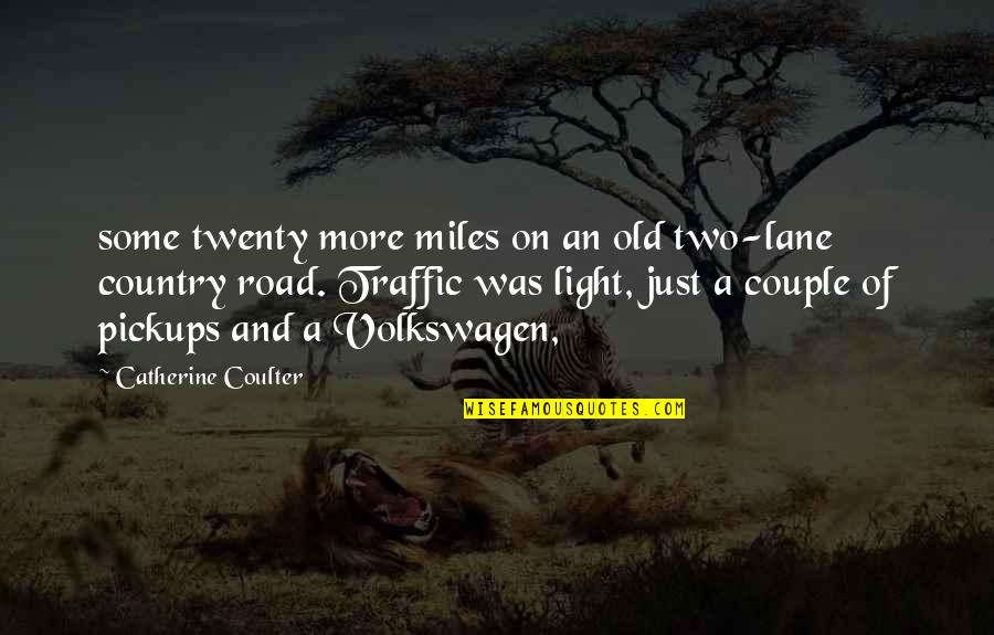 Light On Quotes By Catherine Coulter: some twenty more miles on an old two-lane