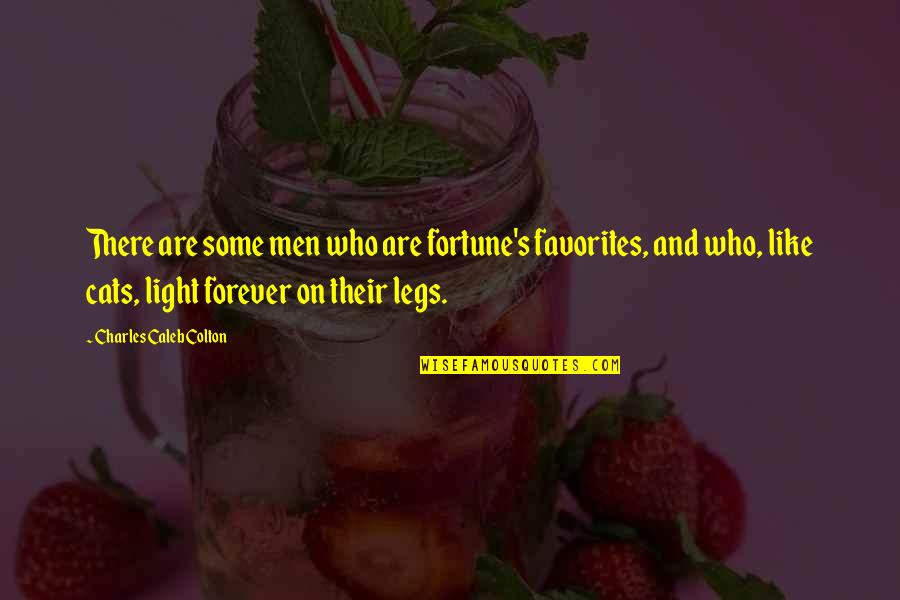Light On Quotes By Charles Caleb Colton: There are some men who are fortune's favorites,