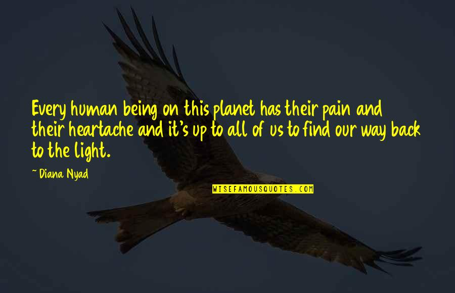 Light On Quotes By Diana Nyad: Every human being on this planet has their