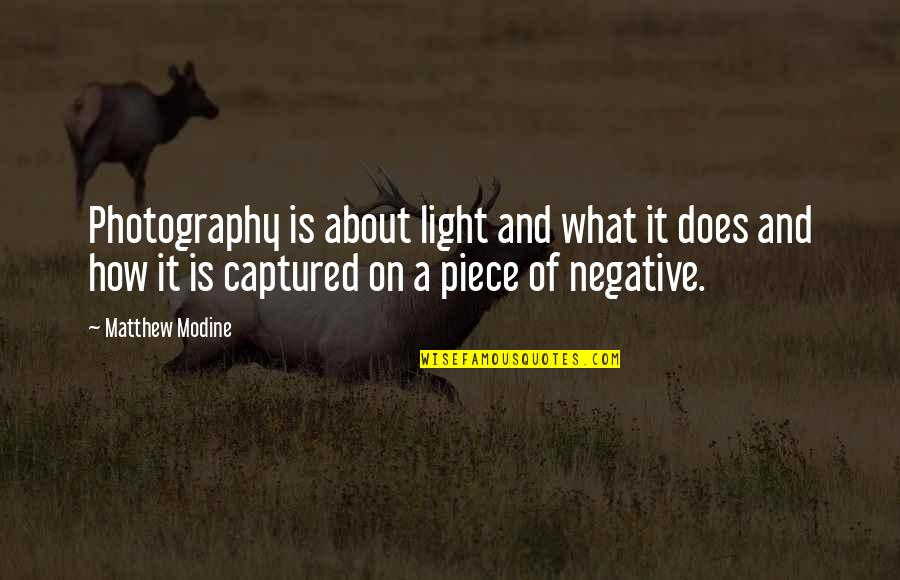 Light On Quotes By Matthew Modine: Photography is about light and what it does