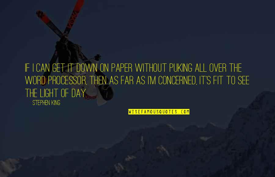 Light On Quotes By Stephen King: If I can get it down on paper