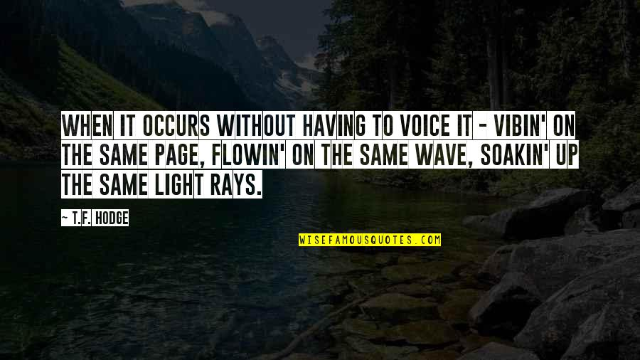 Light On Quotes By T.F. Hodge: When it occurs without having to voice it