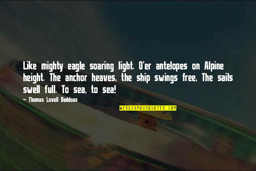 Light On Quotes By Thomas Lovell Beddoes: Like mighty eagle soaring light. O'er antelopes on