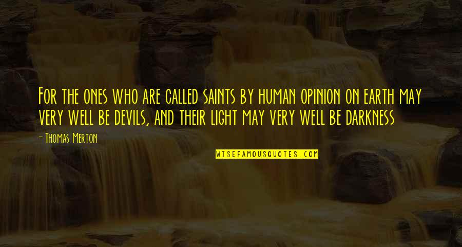 Light On Quotes By Thomas Merton: For the ones who are called saints by