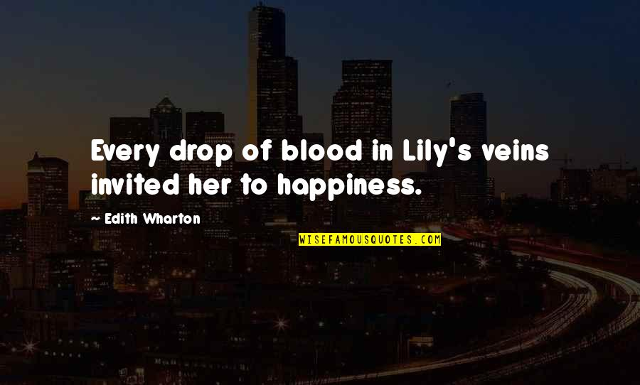 Light On Snow Anita Shreve Quotes By Edith Wharton: Every drop of blood in Lily's veins invited