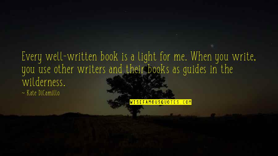 Light That Guides Quotes By Kate DiCamillo: Every well-written book is a light for me.