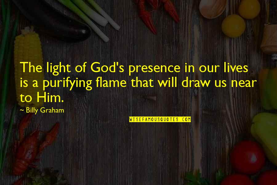 Light Up Your Life Quotes By Billy Graham: The light of God's presence in our lives