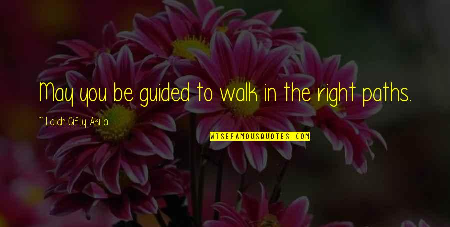 Light Up Your Life Quotes By Lailah Gifty Akita: May you be guided to walk in the