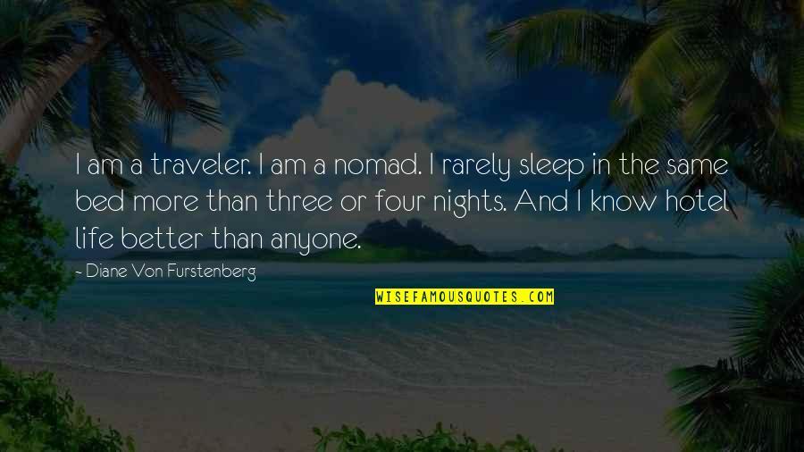 Like A Blind Man Quotes By Diane Von Furstenberg: I am a traveler. I am a nomad.